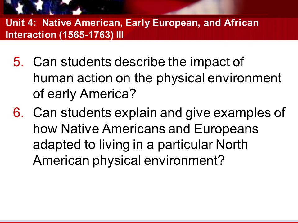 Unit 4: Native American, Early European, and African Interaction (1565-1763) III