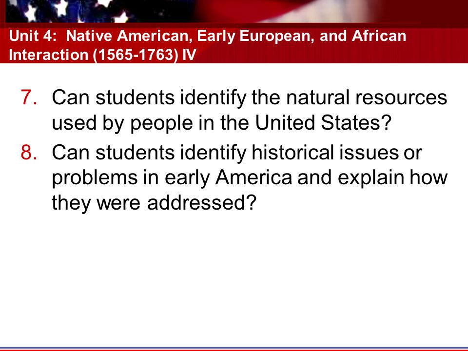 Unit 4: Native American, Early European, and African Interaction (1565-1763) IV