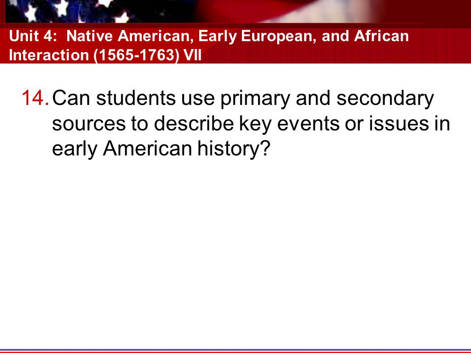 Unit 4: Native American, Early European, and African Interaction (1565-1763) VII