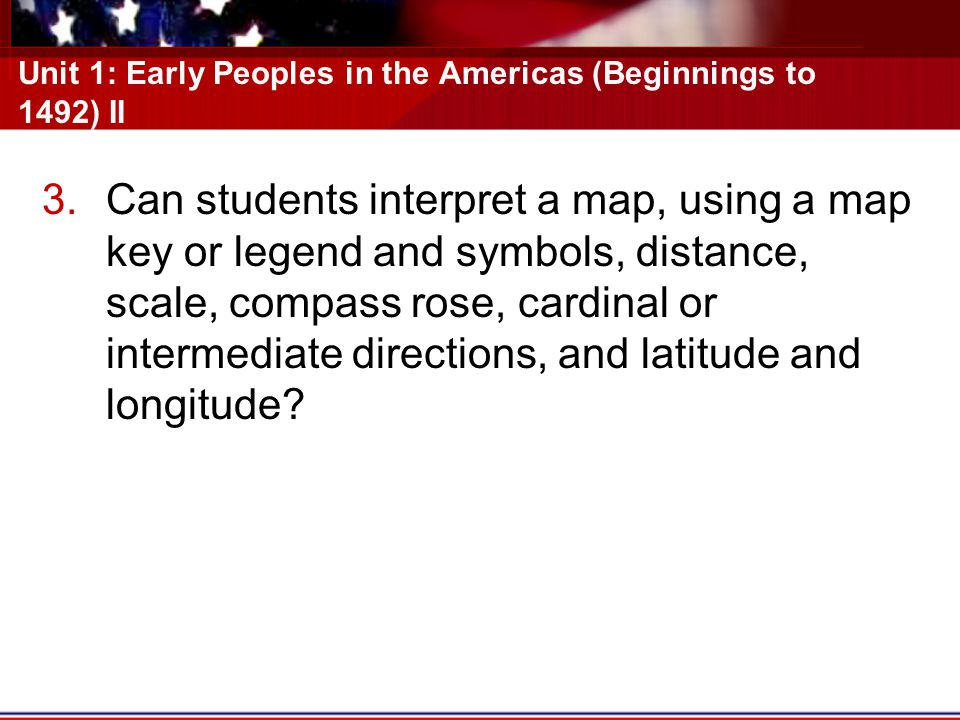 Unit 1: Early Peoples in the Americas (Beginnings to 1492) II