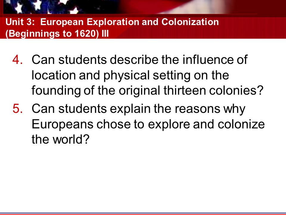 Unit 3: European Exploration and Colonization (Beginnings to 1620) III