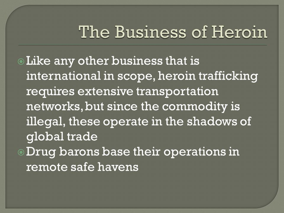 The Business of Heroin