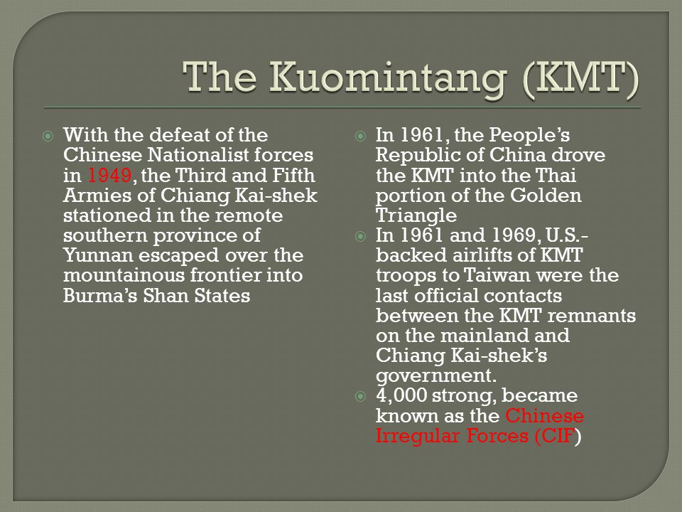 The Kuomintang (KMT)