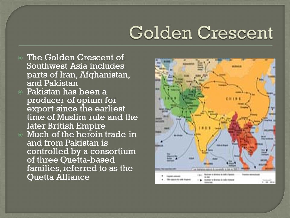 Golden Crescent The Golden Crescent of Southwest Asia includes parts of Iran, Afghanistan, and Pakistan.