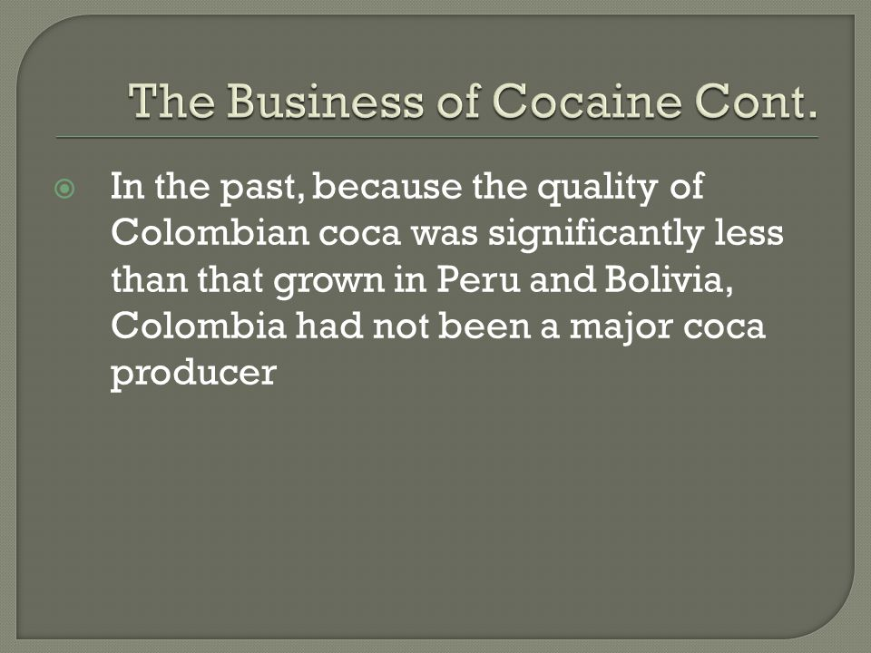 The Business of Cocaine Cont.