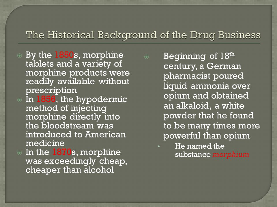 The Historical Background of the Drug Business