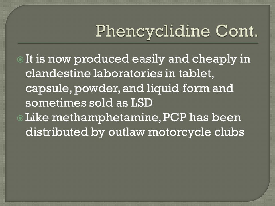 Phencyclidine Cont.