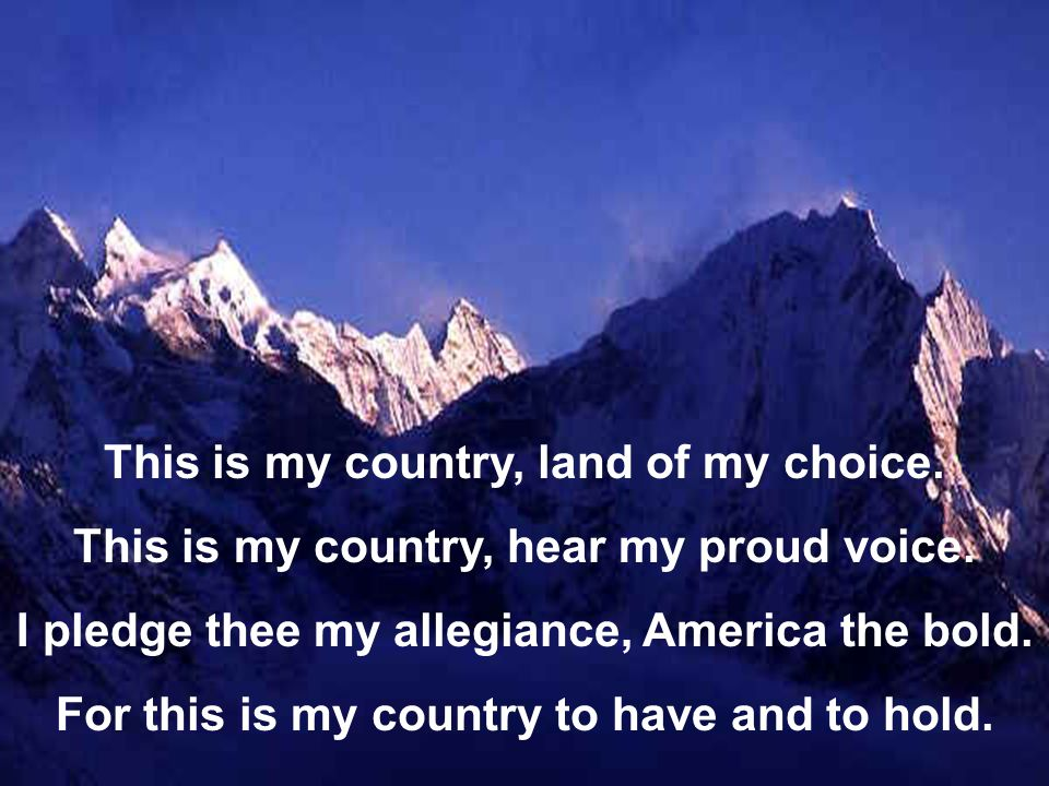 This is my country, land of my choice.