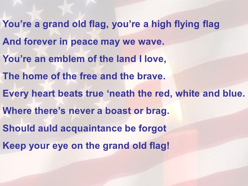 You're a grand old flag, you're a high flying flag