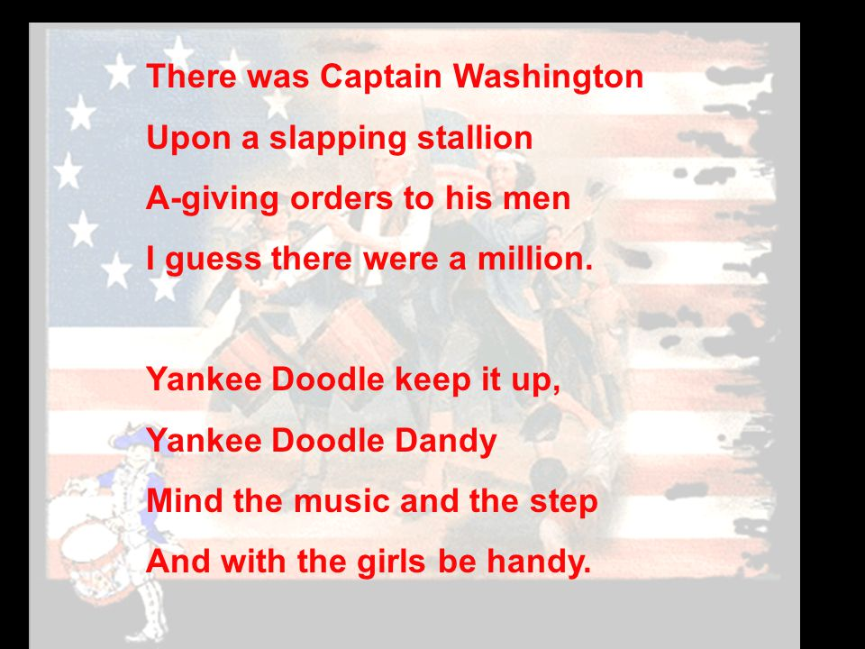 There was Captain Washington Upon a slapping stallion