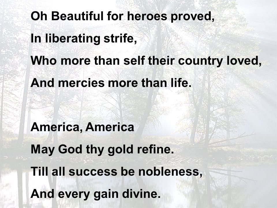Oh Beautiful for heroes proved,