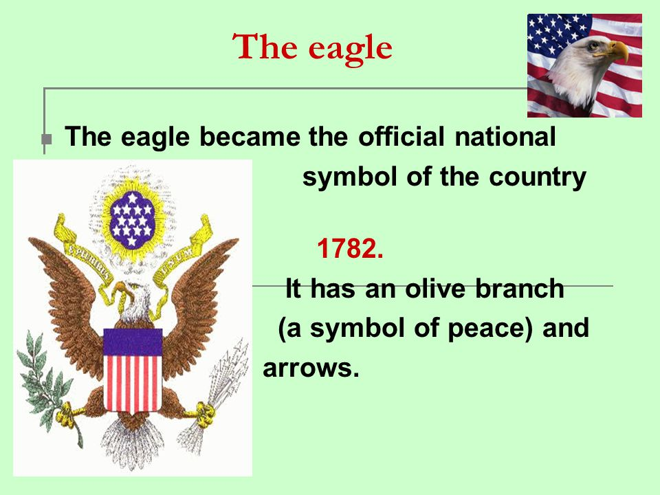 The eagle The eagle became the official national