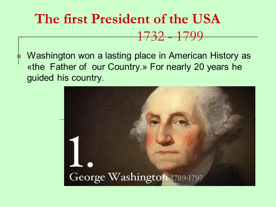 The first President of the USA 1732 - 1799