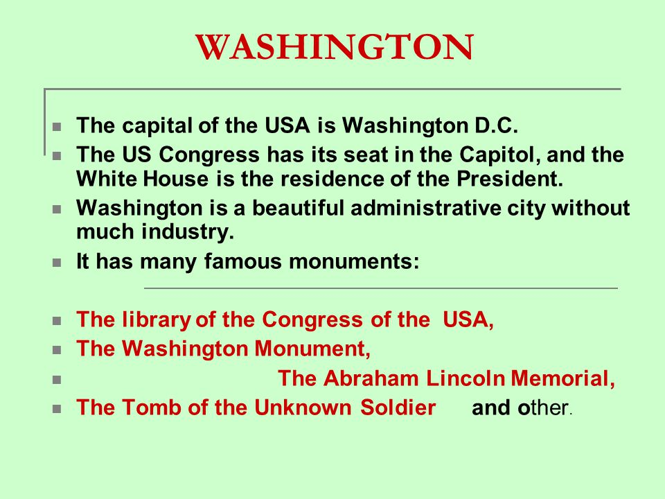 WASHINGTON The capital of the USA is Washington D.C.