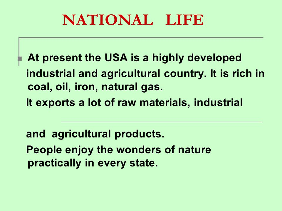 NATIONAL LIFE At present the USA is a highly developed