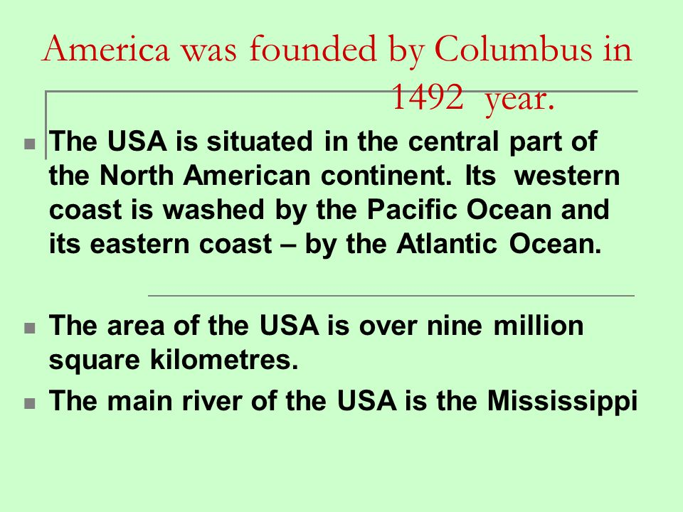 America was founded by Columbus in 1492 year.