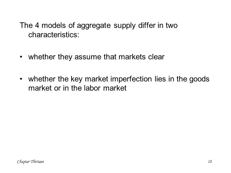 The 4 models of aggregate supply differ in two characteristics:
