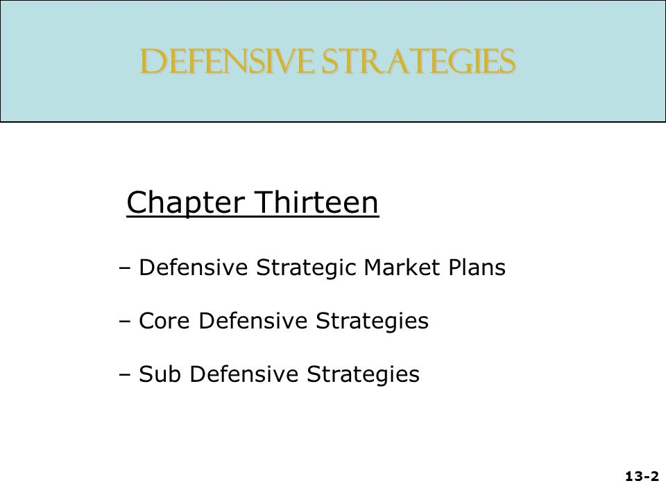 Defensive Strategies Chapter Thirteen Defensive Strategic Market Plans