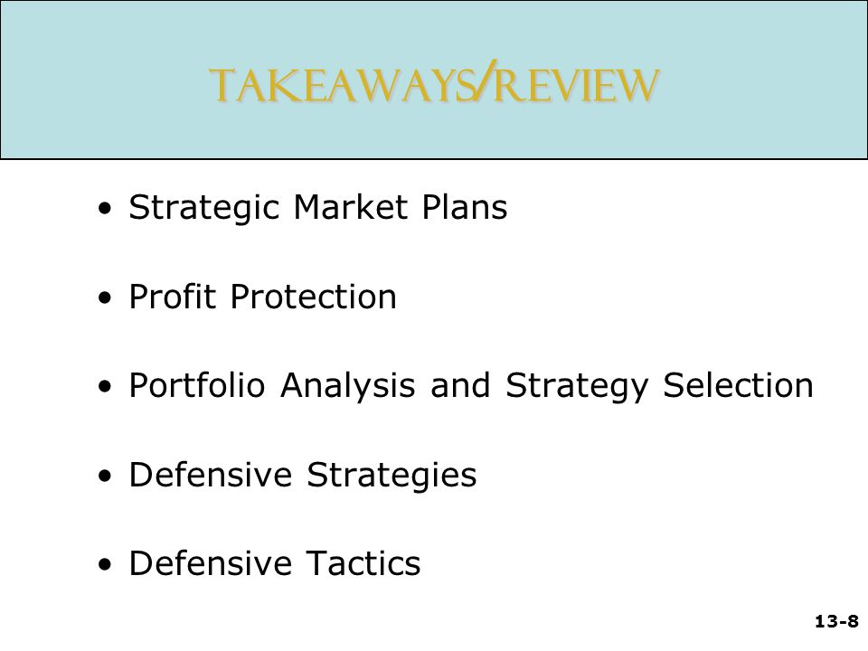 Takeaways/Review Strategic Market Plans Profit Protection