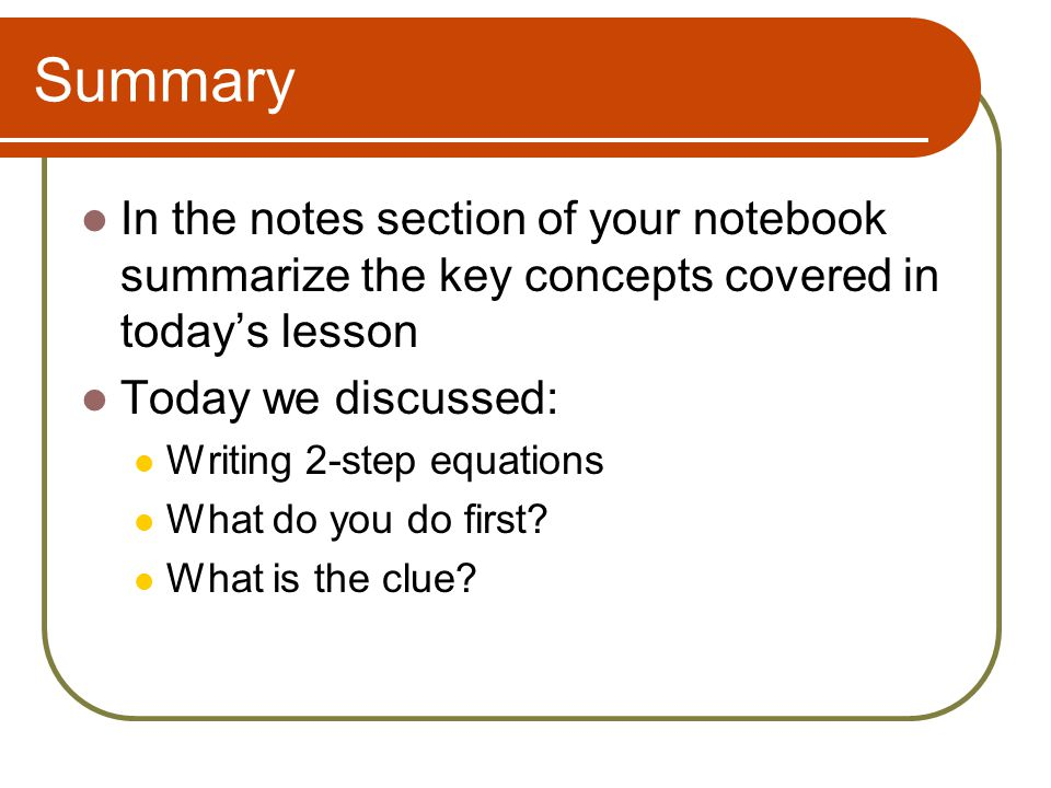 Summary In the notes section of your notebook summarize the key concepts covered in today's lesson.