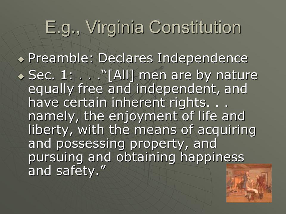 E.g., Virginia Constitution