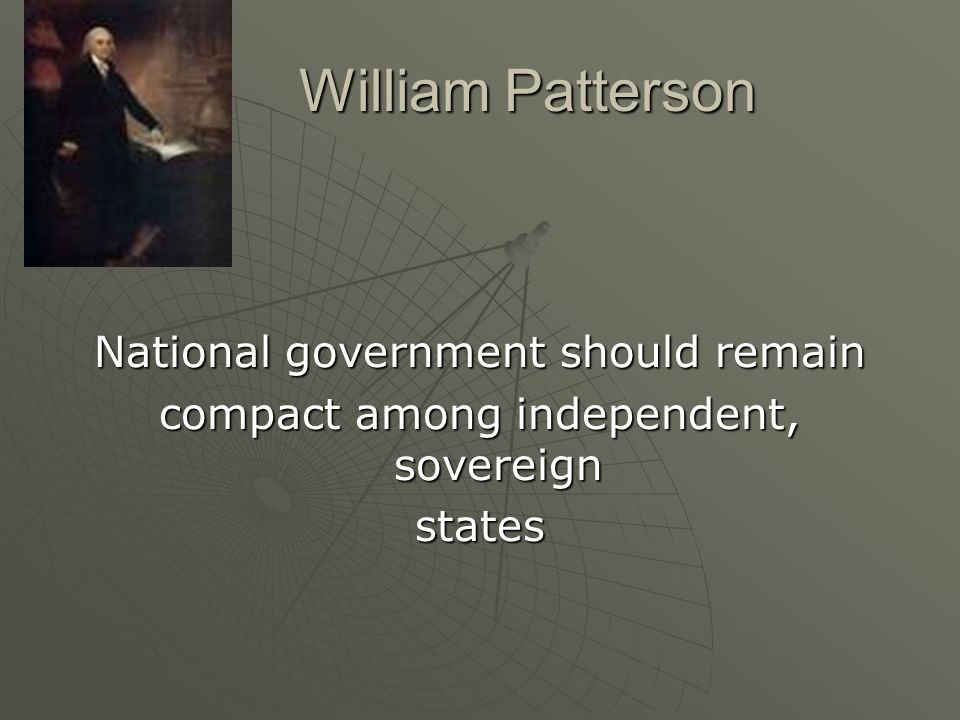 William Patterson National government should remain