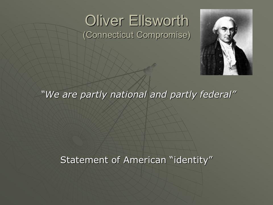 Oliver Ellsworth (Connecticut Compromise)