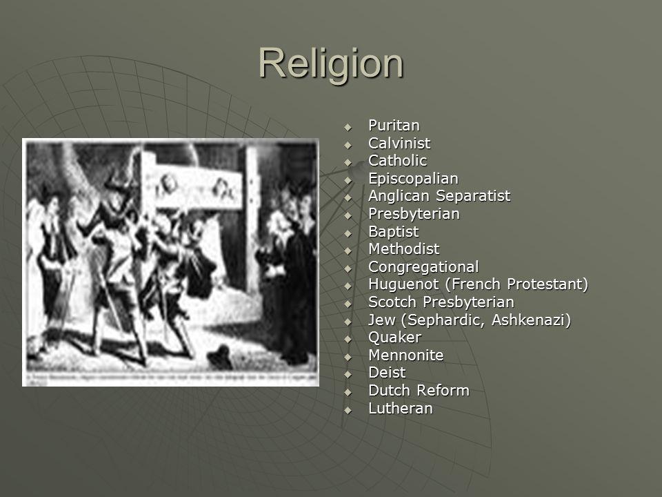 Religion Puritan Calvinist Catholic Episcopalian Anglican Separatist
