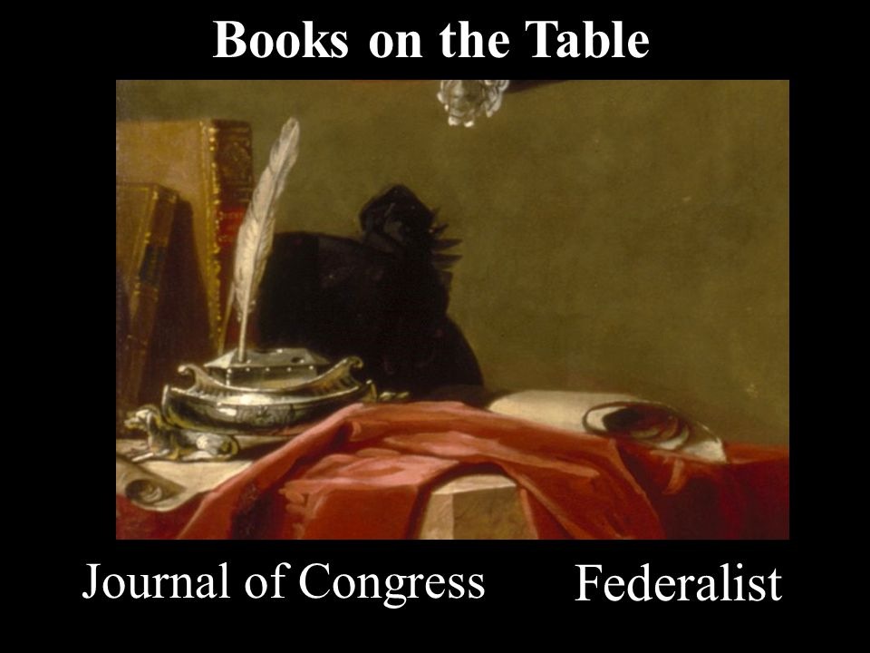Books on the Table Journal of Congress Federalist