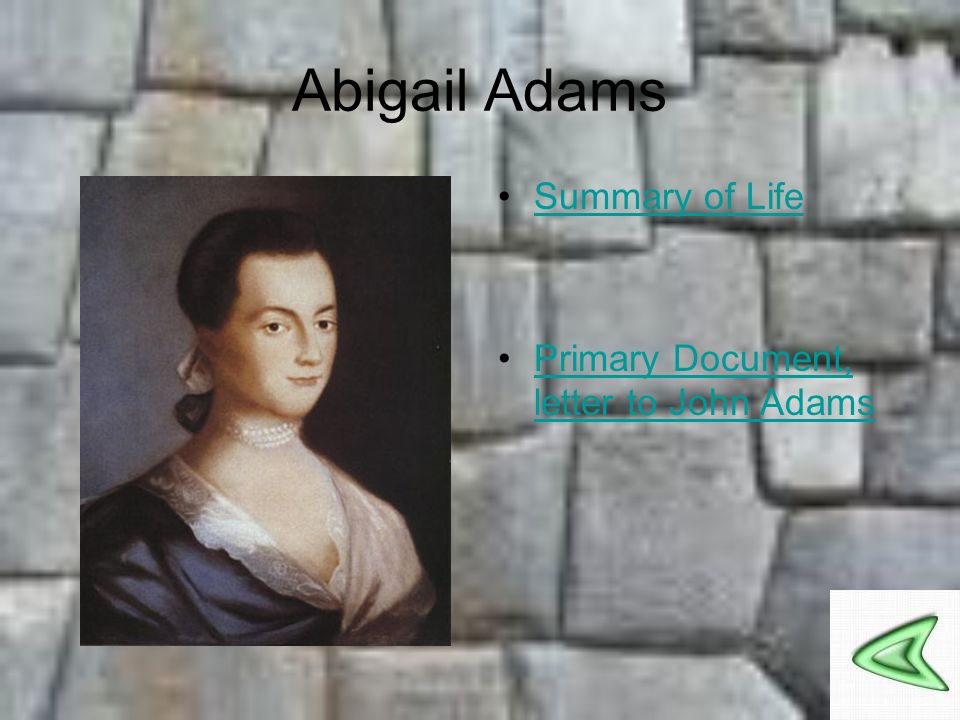 Abigail Adams Summary of Life Primary Document, letter to John Adams