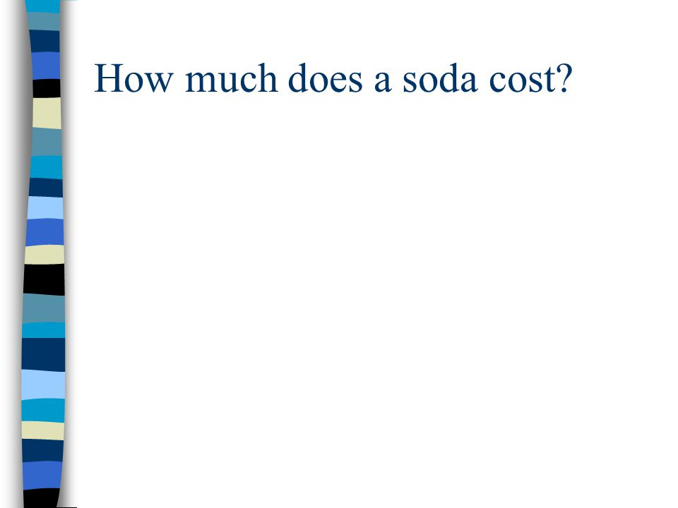 How much does a soda cost