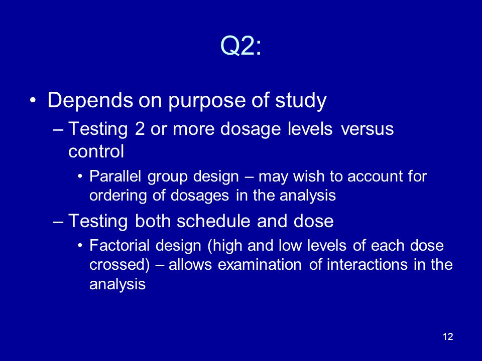 Q2: Depends on purpose of study