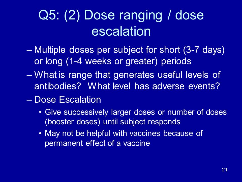 Q5: (2) Dose ranging / dose escalation