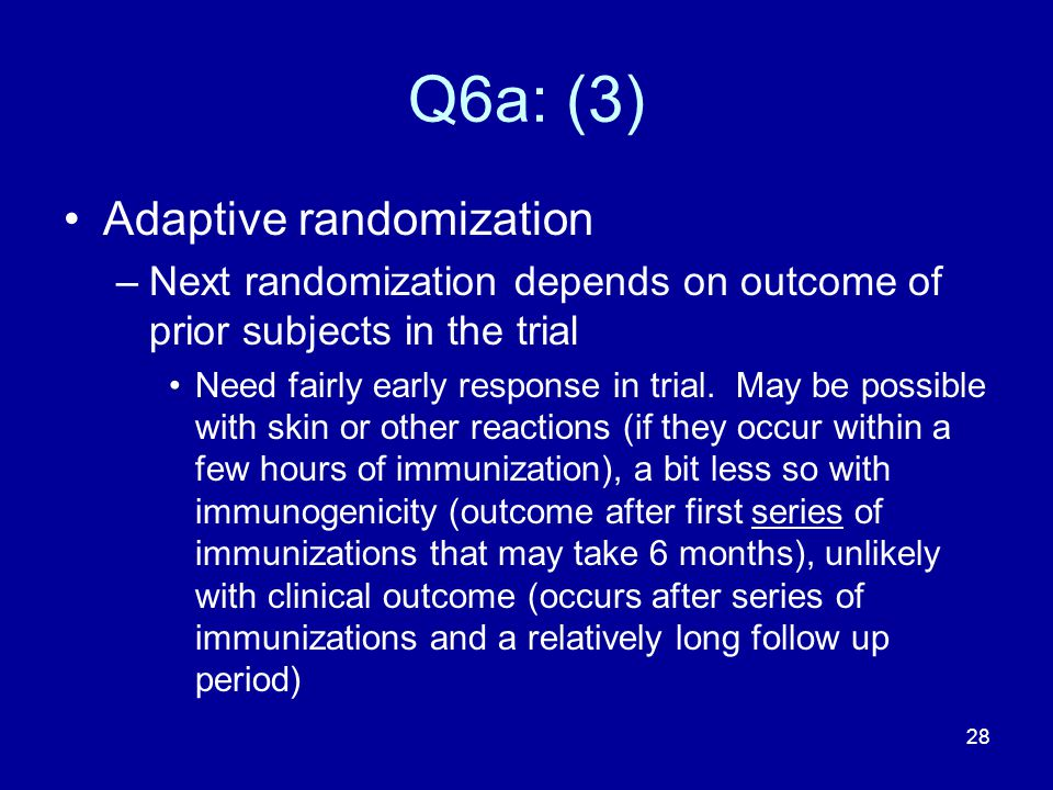 Q6a: (3) Adaptive randomization