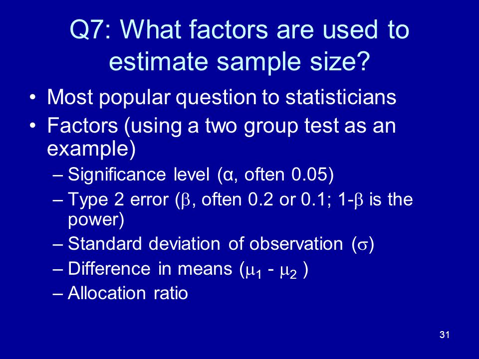 Q7: What factors are used to estimate sample size