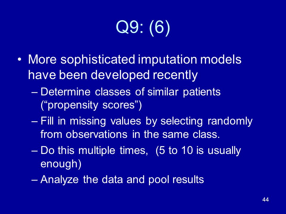 Q9: (6) More sophisticated imputation models have been developed recently. Determine classes of similar patients ( propensity scores )