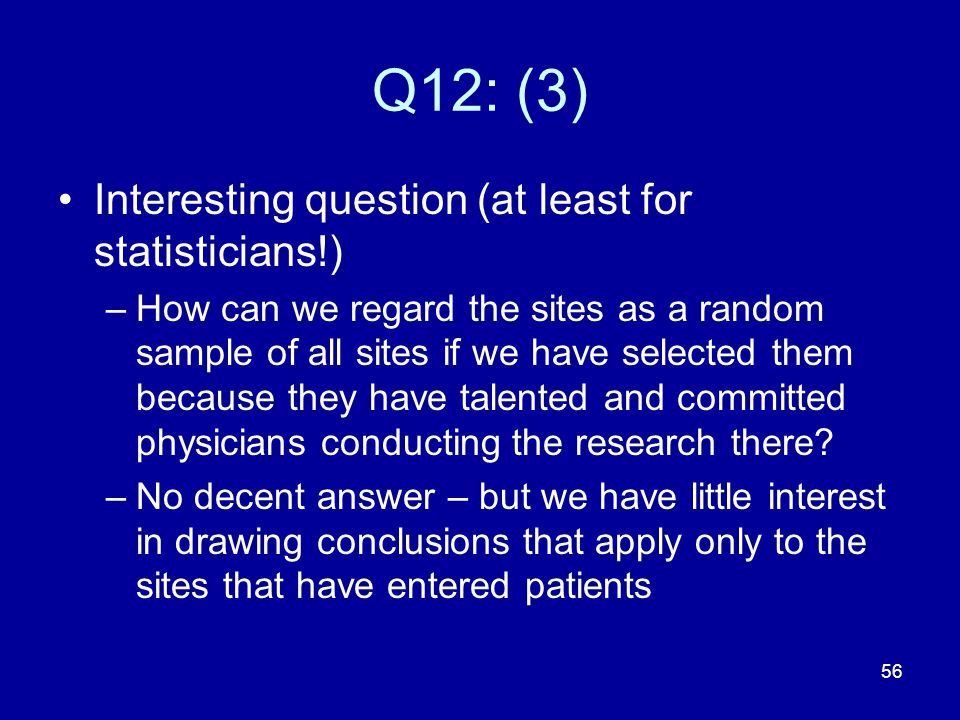 Q12: (3) Interesting question (at least for statisticians!)