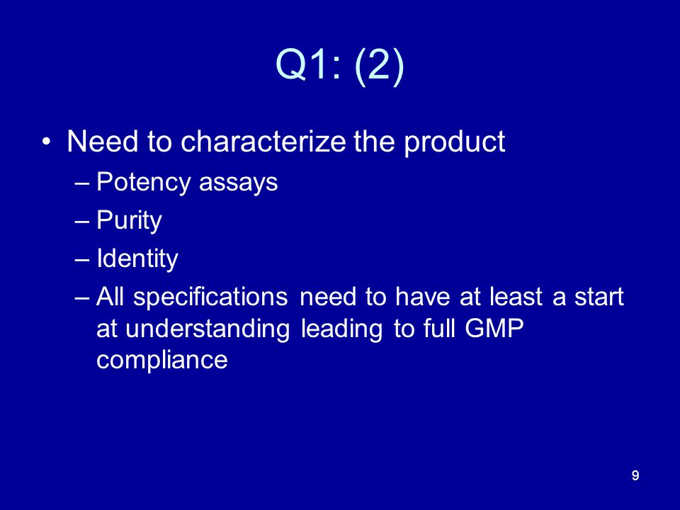 Q1: (2) Need to characterize the product Potency assays Purity