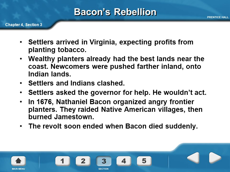 Bacon's Rebellion Chapter 4, Section 3. Settlers arrived in Virginia, expecting profits from planting tobacco.