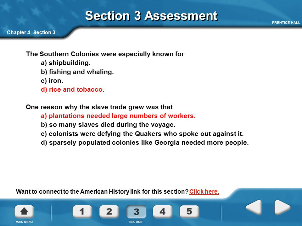 Section 3 Assessment The Southern Colonies were especially known for