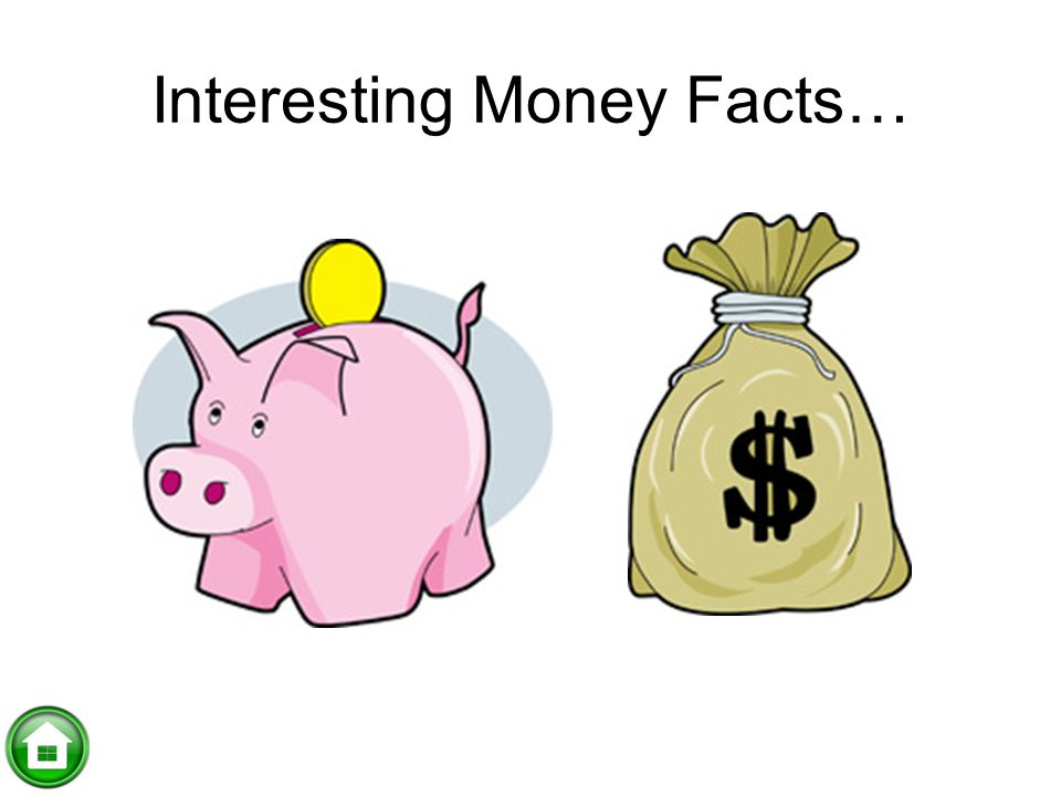 Interesting Money Facts…