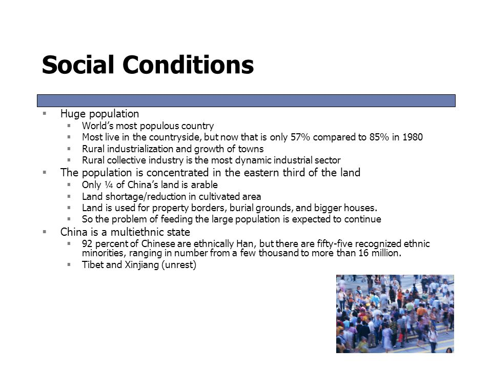 Social Conditions Huge population