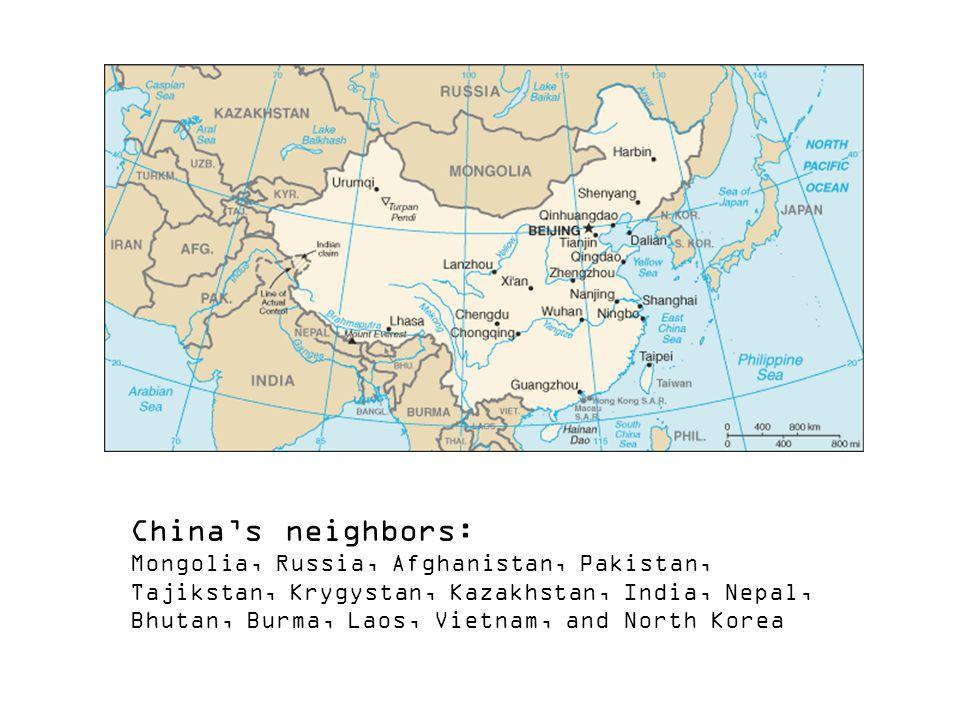 China's neighbors: Mongolia, Russia, Afghanistan, Pakistan,