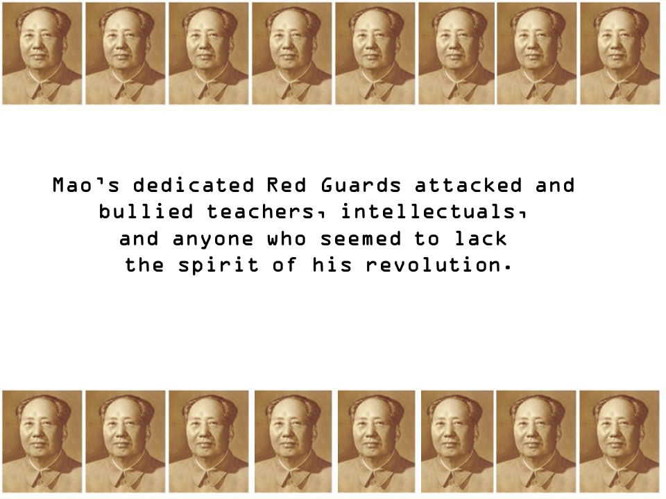 Mao's dedicated Red Guards attacked and