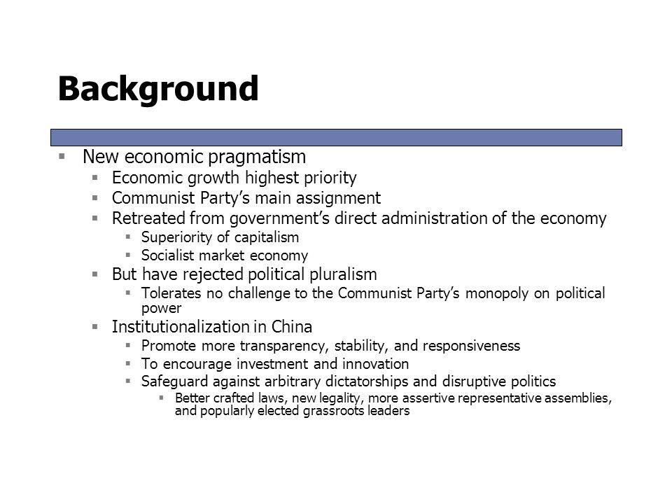 Background New economic pragmatism Economic growth highest priority