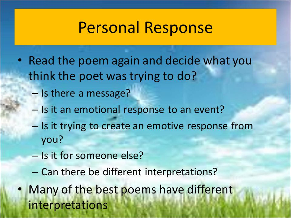 Personal Response Read the poem again and decide what you think the poet was trying to do Is there a message