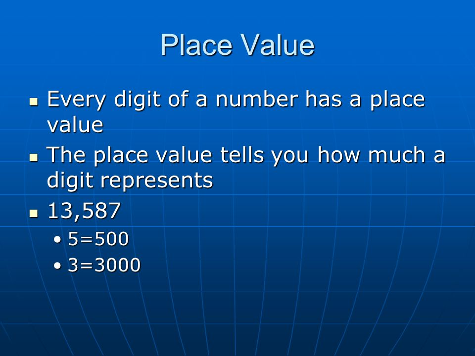 Place Value Every digit of a number has a place value