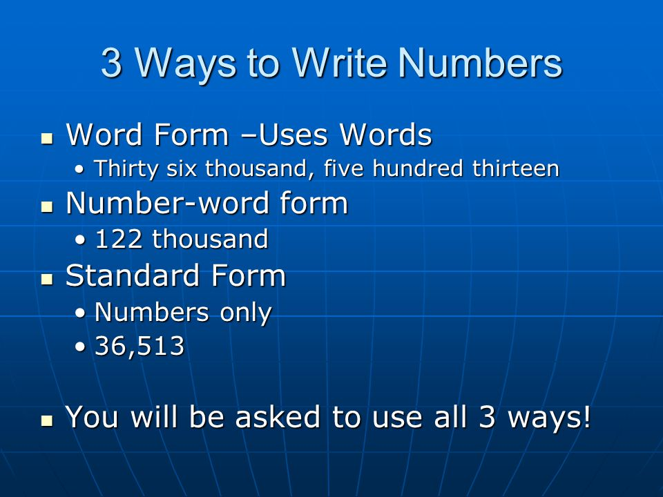 3 Ways to Write Numbers Word Form –Uses Words Number-word form