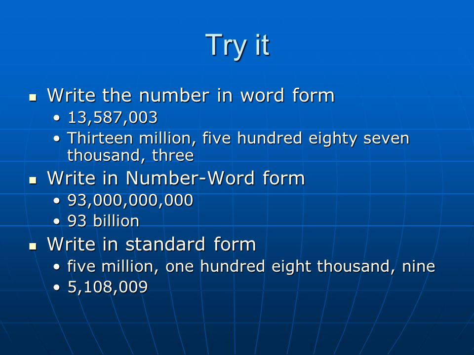 Try it Write the number in word form Write in Number-Word form