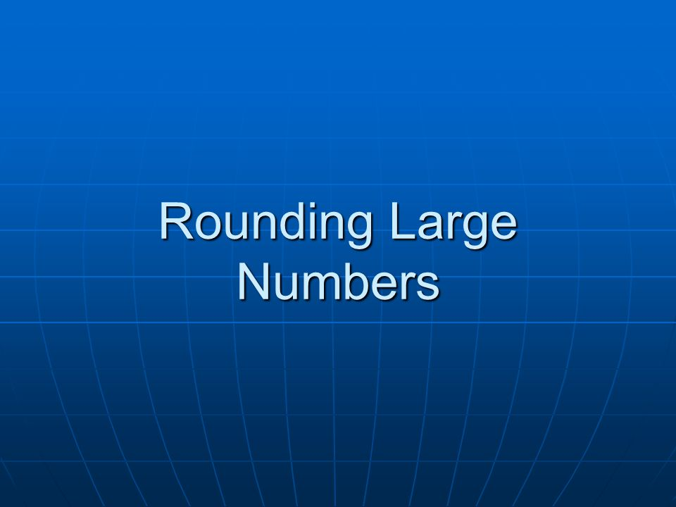 Rounding Large Numbers